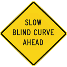 Slow Blind Curve Ahead